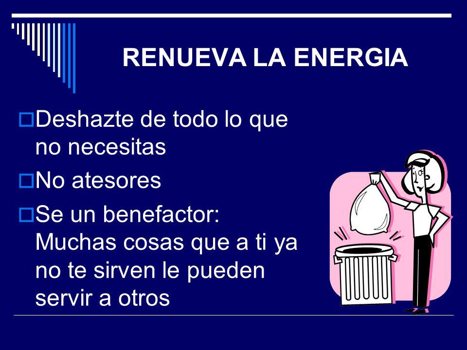 RENUEVA+LA+ENERGIA+Deshazte+de+todo+lo+que+no+necesitas+No+atesores